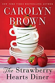 The Strawberry Hearts Diner by [Carolyn Brown]
