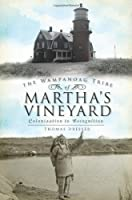 The Wampanoag Tribe of Martha's Vineyard: Colonization to Recognition (American Heritage)