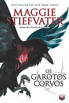 Os garotos corvos - A saga dos corvos - vol. 1 por [Maggie Stiefvater]