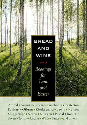 Bread and Wine: Readings for Lent and Easter