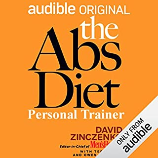 The Abs Diet Personal Trainer                   By:                                                                                                                                 David Zinczenko,                                                                                        Ted Spiker                               Narrated by:                                                                                                                                 Owen McKibben                      Length: 5 hrs and 43 mins     3 ratings     Overall 3.0