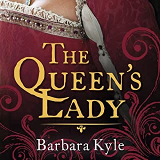 The Queen's Lady                   By:                                                                                                                                 Barbara Kyle                               Narrated by:                                                                                                                                 Barbara Kyle                      Length: 21 hrs and 22 mins     49 ratings     Overall 3.7