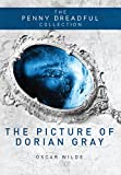 The Picture of Dorian Gray: The Penny Dreadful Collection - Oscar Wilde