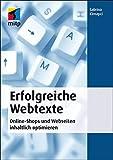 Erfolgreiche Webtexte: Online-Shops und Webseiten inhaltlich optimieren