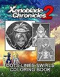 Xenoblade Chronicles 2 Dots Lines Swirls Coloring Book: Xenoblade Chronicles 2 Creativity & Relaxation Activity Dots-Lines-Swirls Books For Adults And Kids