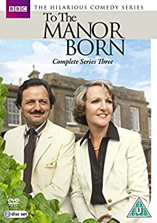To The Manor Born - Complete Series Three