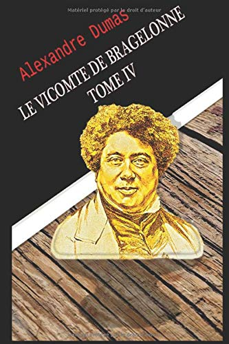LE VICOMTE DE BRAGELONNE TOME IV
