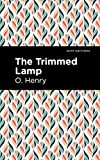 The Trimmed Lamp and Other Stories of the Four Million (Mint Editions) (English Edition)