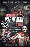 Memorable Isle of Man TT Races: A Century of Battles on the World's Toughest Circuit