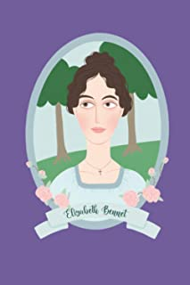 Elizabeth Bennet Notebook: a Jane Austen's Pride and Prejudice themed notebook / journal