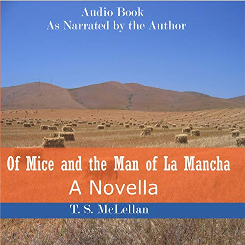 Of Mice and the Man of La Mancha: A Novella audiobook cover art