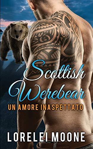 Scottish Werebear: Un Amore Inaspettato: 1