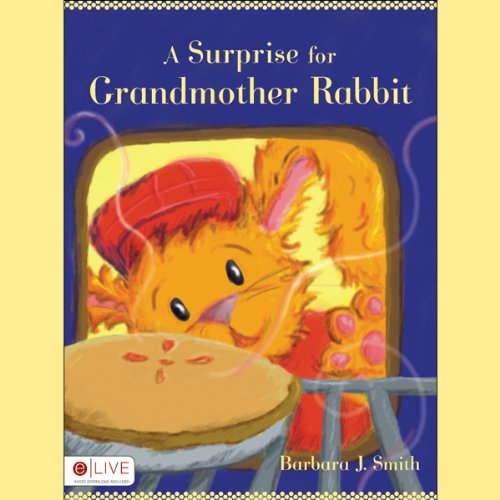 A Surprise for Grandmother Rabbit audiobook cover art