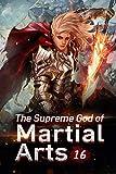 The Supreme God of Martial Arts 16: Capture The White Flood Dragon Alive