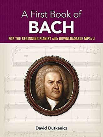 A First Book of Bach: for the Beginning Pianist with Downloadable MP3s (Dover Music for Piano) by Unknown(2007-03-29)