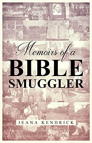 Memoirs of a Bible Smuggler by [Jeana Kendrick]