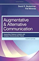 Augmentative and Alternative Communication: Supporting Children and Adults with Complex Communication Needs, Fourth Edition by David Beukelman Pat Mirenda(2012-09-14)