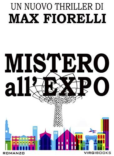 Mistero all'EXPO: un nuovo nemico per Gordon Spada (Gordon Spada's Files)
