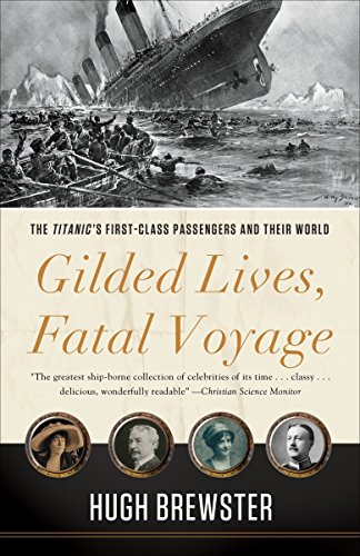 Gilded Lives, Fatal Voyage: The Tit…