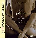 L'amour chaque jour - 365 positions pour une année de plaisir intense