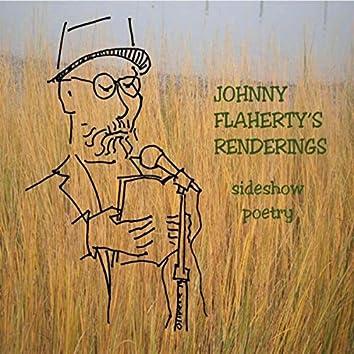 Johnny Flaherty's Renderings: Sideshow Poetry