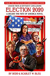 Image: Election 2020: A Decide the Fate of America Novel | Kindle Edition | by Redd and Scarlet W. Bleu (Author). Publication date: December 23, 2019
