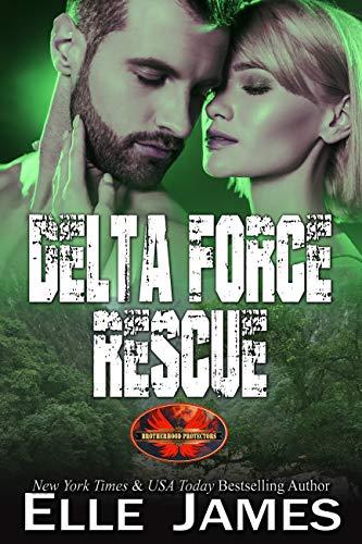 Delta Force Rescue (Brotherhood Protectors Book 15)