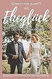 Schritt für Schritt ins Eheglück: Der Hochzeitsratgeber