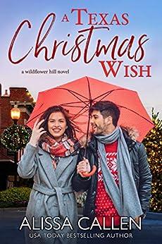 A Texas Christmas Wish by [Alissa Callen]