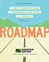 Roadmap: The Get-It-Together Guide for Figuring Out What To Do with Your Life (Career Change Advice Book, Self Help Job Workbook)