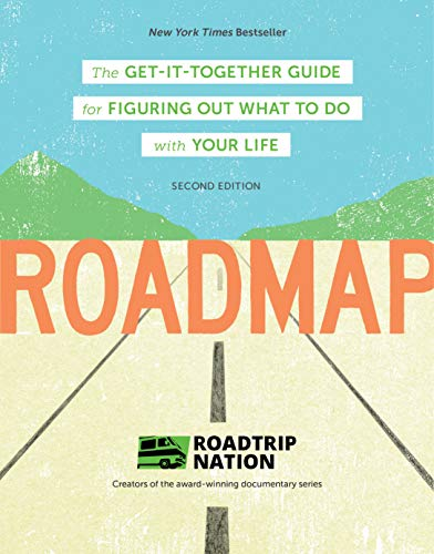 Compare Textbook Prices for Roadmap: The Get-It-Together Guide for Figuring Out What To Do with Your Life Career Change Advice Book, Self Help Job Workbook 2 Edition ISBN 9781452173443 by Roadtrip Nation,McAllister, Brian,Marriner, Mike,Gebhard, Nathan