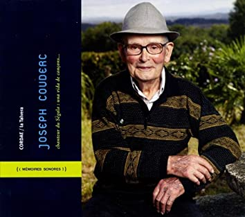 Joseph Couderc, Chanteur du Ségala: una vida de cançons