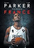 Tony Parker - Son Parcours en Equipe de France