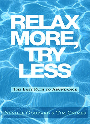 Relax More, Try Less by Neville Goddard & Tim Grimes ebook deal