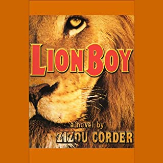 Lionboy                   By:                                                                                                                                 Zizou Corder                               Narrated by:                                                                                                                                 Simon Jones                      Length: 8 hrs and 22 mins     147 ratings     Overall 4.3