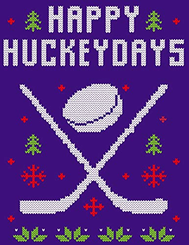 Happy Huckeydays: Motivation Ice Hockey Notebook Journal Blank Lined Birthday Gift for an Ice Hockey Player Son Men. My Hockey Season Journal of My ... Idea Stanley Cup Hockey Coaching Playbook