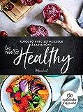 C'est meilleur à la maison - Les recettes Healthy