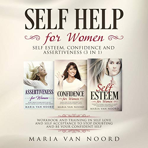 Self Help for Women: Self-Esteem, Confidence and Assertiveness (3 in 1)  cover art
