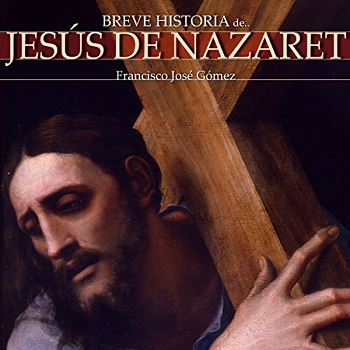 Breve historia de Jesús de Nazaret audiobook cover art