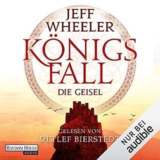 Königsfall - Die Geisel     Königsfall 1              Autor:                                                                                                                                 Jeff Wheeler                               Sprecher:                                                                                                                                 Detlef Bierstedt                      Spieldauer: 10 Std. und 53 Min.     6 Bewertungen     Gesamt 4,5