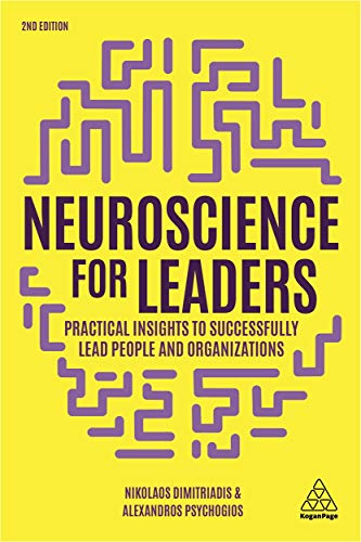Neuroscience for Leaders: Practical Insights to Successfully Lead People and Organizations