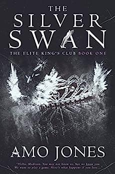 The Silver Swan (The Elite Kings Club Book 1) by [Amo Jones]