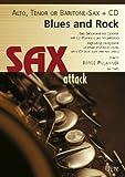 Blues and Rock. Eine Einführung für Saxofon mit CD (Playback und Vollversion) / Beginning Saxophone in Blues and Rock Styles (Sax attack)