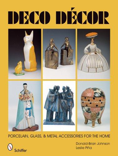Johnson, D: Deco Decor: Porcelain, Glass, & Metal Accessories for the Home