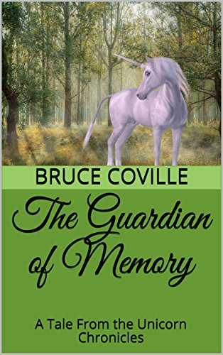 The Guardian of Memory: A Tale From the Unicorn Chronicles