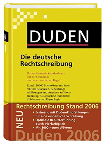 Die deutsche Rechtschreibung: Das umfassende Standardwerk auf der Grundlage der neuen amtlichen Regeln (Duden - Deutsche Sprache in 12 Bänden)