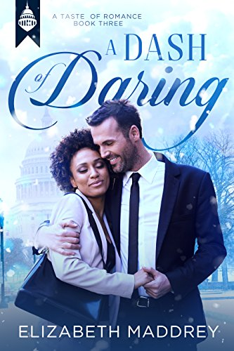 Book: A Dash of Daring - Contemporary Christian Romance (Taste of Romance Book 3) by Elizabeth Maddrey