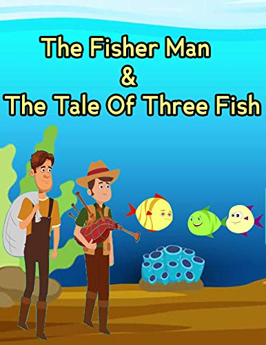 Story Of The Fisher Man & The Tale Of Three Fish : Bedtime Stories to Your Kids   Story in English : Moral Stories For Kids (Bedtime Stories For Kids) (English Edition)