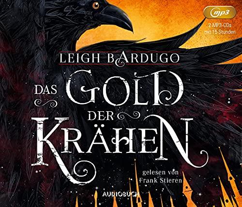 Das Gold der Krähen (Grischa, Shadow and Bone, Six of Crows, Bd. 2) (Glory or Grave)