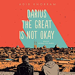Darius the Great Is Not Okay                   Written by:                                                                                                                                 Adib Khorram                               Narrated by:                                                                                                                                 Michael Levi Harris                      Length: 7 hrs and 33 mins     14 ratings     Overall 4.7